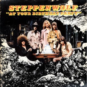 011-Steppenwolf.-At-Your-Birthday-Party